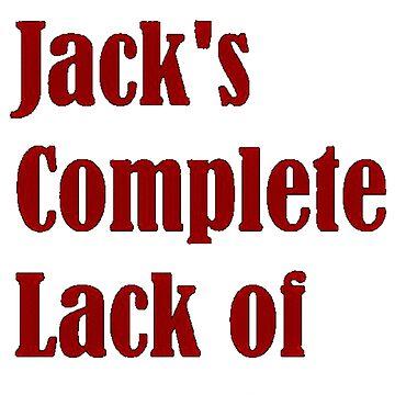 I AM JACK'S COMPLETE LACK OF SURPRISE by Jingim24