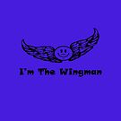 I'm The Wingman by teesbyveterans