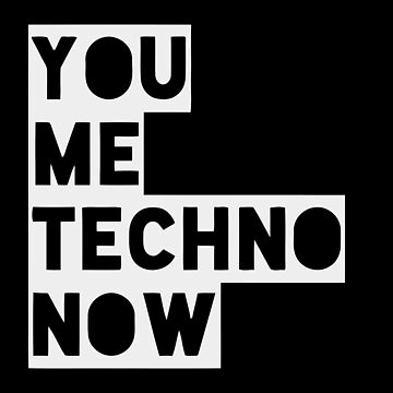You Me Techno NOw by cleenalexer