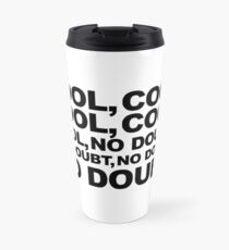 cool, no doubt Travel Mug