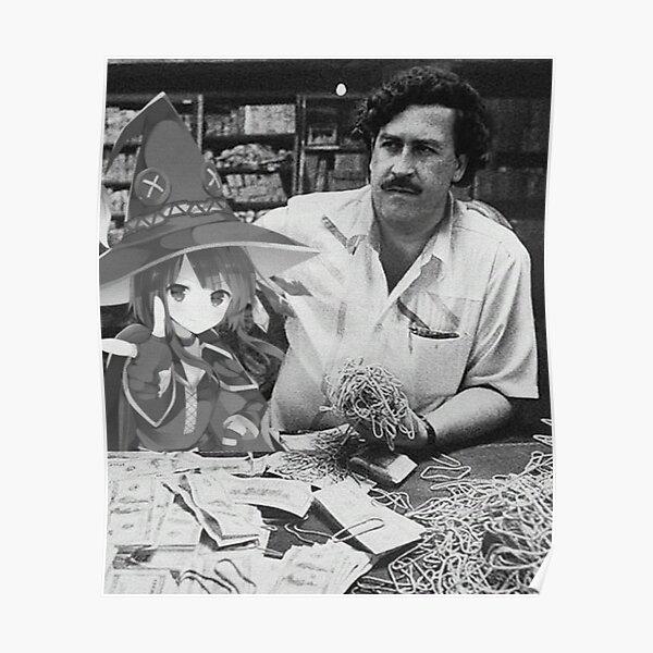 Pablo Escobar and Megumin Poster