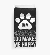 My Cavalier King Charles Spaniel Makes Me Happy - Gift For Cavalier King Charles Spaniel Parent Duvet Cover
