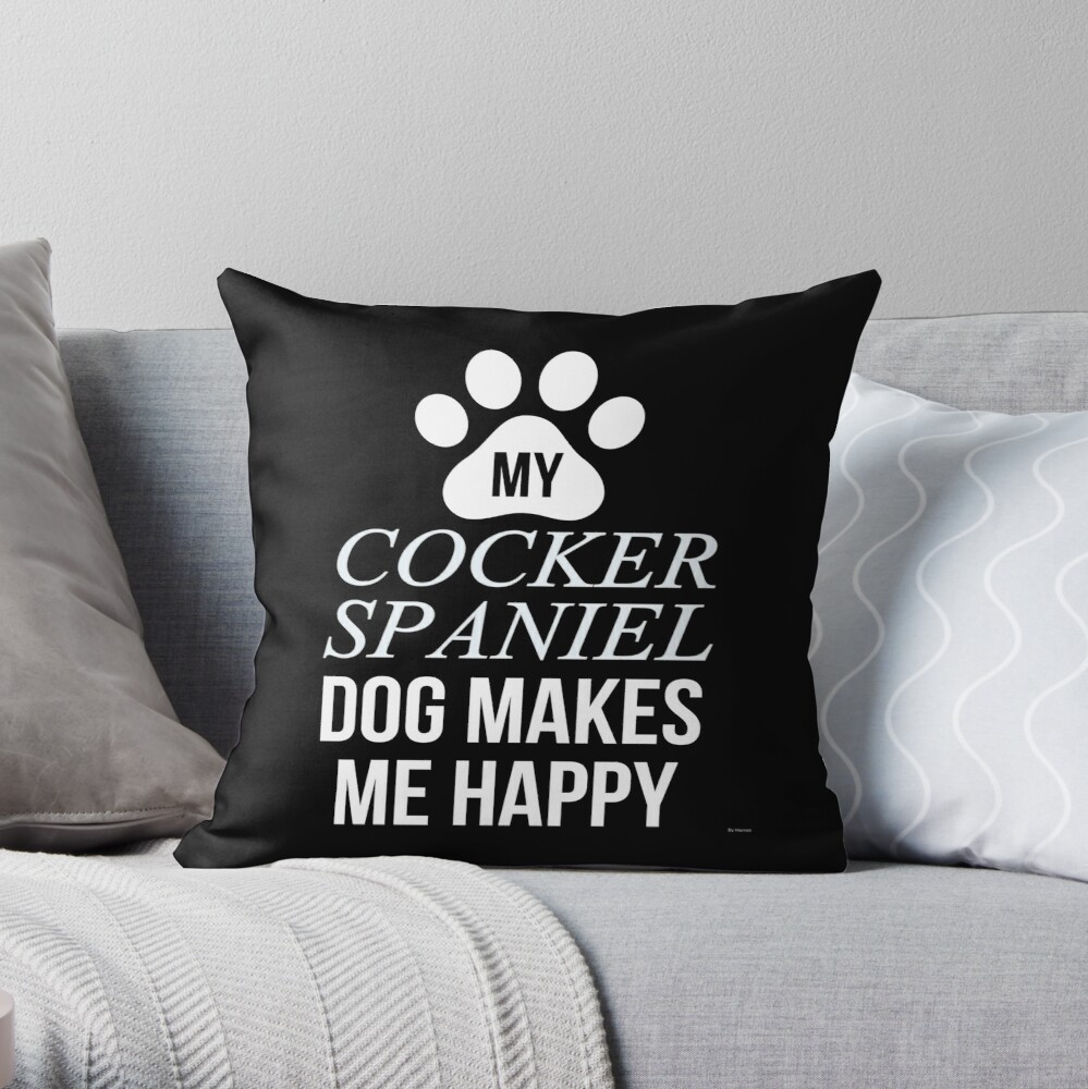 My Cocker Spaniel Makes Me Happy - Gift For Cocker Spaniel Parent Throw Pillow