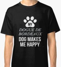My Dogue De Bordeaux Makes Me Happy - Gift For Dogue De Bordeaux Parent Classic T-Shirt