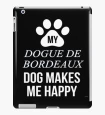 My Dogue De Bordeaux Makes Me Happy - Gift For Dogue De Bordeaux Parent iPad Case/Skin