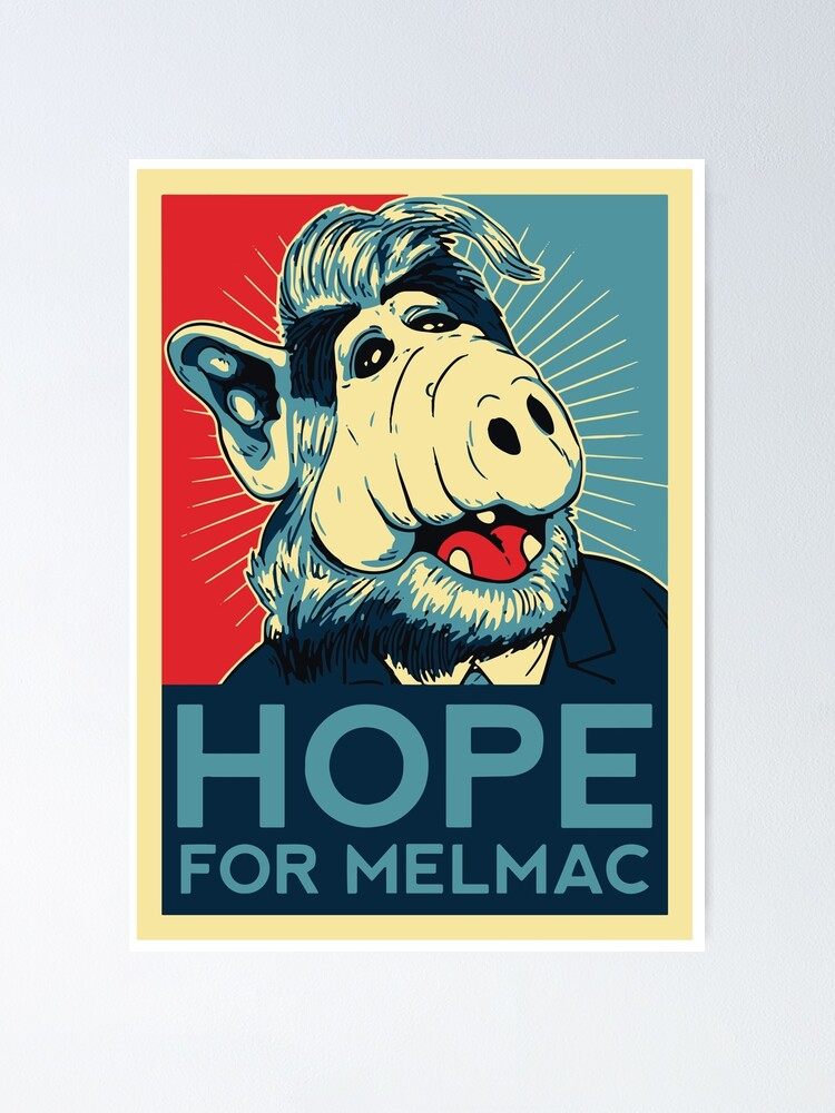 Hope For Melmac Obama Yes We Can Parody With Alf Alien Original Design T Shirt Tshirt Tee Jersey Poster Artwork Poster By Clothorama Redbubble
