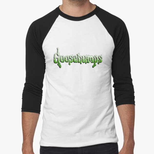 Goosebumps  Baseball ¾ Sleeve T-Shirt