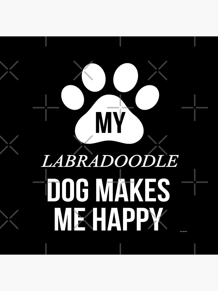 My Labradoodle Makes Me Happy - Gift For Labradoodle Parent by dog-gifts