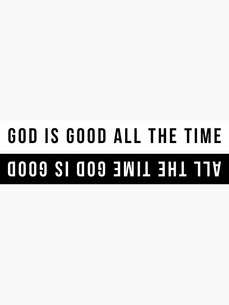 God Is Good All The Time - All The Time God Is Good by reachnations