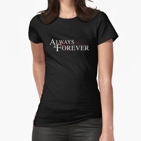 Always and forever Fitted T-Shirt