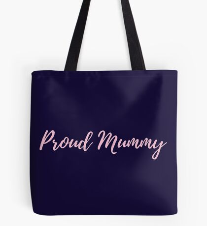 Proud Mummy Tote Bag