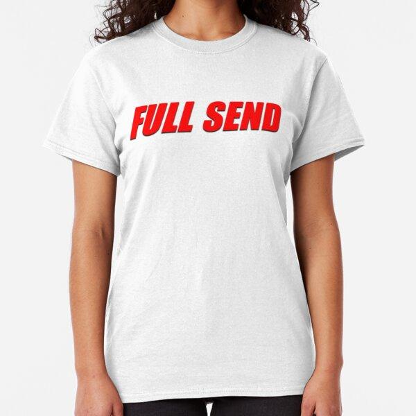 Full send Classic T-Shirt