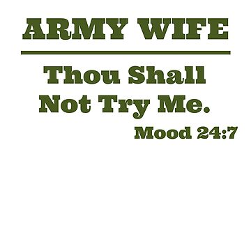 Womens Army Wife -Thou Shall Not Try Me by TCCPublishing