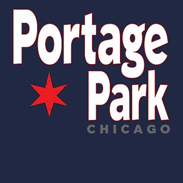PORTAGE PARK – CHICAGO NEIGHBORHOOD by ItsNextYear