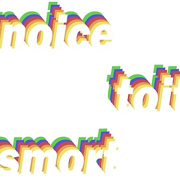 Noice. Toit. Smort. - w/white foreground by wickedsavvy