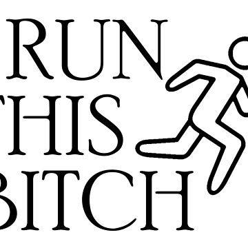 I Run This Bitch! by pageo