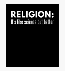 Religion Like Science But Better Bible Christian Photographic Print