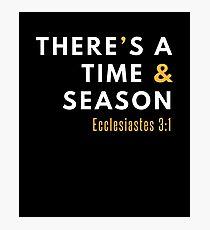 There's a Time & Season Bible Christian Ecc. 3 1 Verse Photographic Print