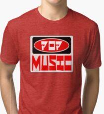 POP MUSIC, FUNNY DANGER STYLE FAKE SAFETY SIGN Tri-blend T-Shirt