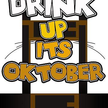 Lederhosen Oktoberfest - Drink Up October German by Gestvlt