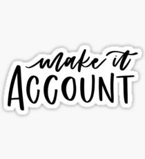 Make It Account Sticker