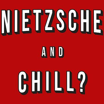 Nietzsche and Chill? by boxsmash