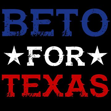 Beto for Texas - Vote Beto - Senate Election - Beto O'Rourke Campaign Shirt by WishingInkwell
