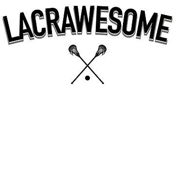 Lacrawesome LAX Awesome Lacrosse Stickers & T-Shirts by kedsi