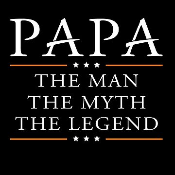 Papa the man the myth the legend by cypryanu13