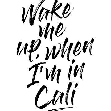 WAKE ME UP WHEN IN CALIFORNIA HANDWRITTEN by SUBGIRL