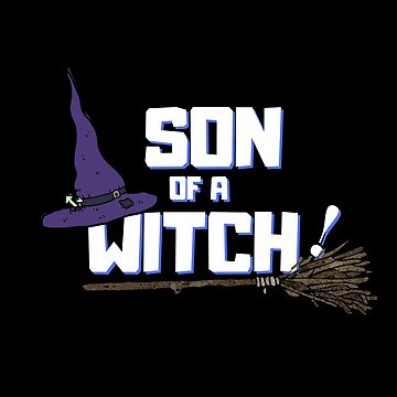 Son Of A Witch! by Nangka