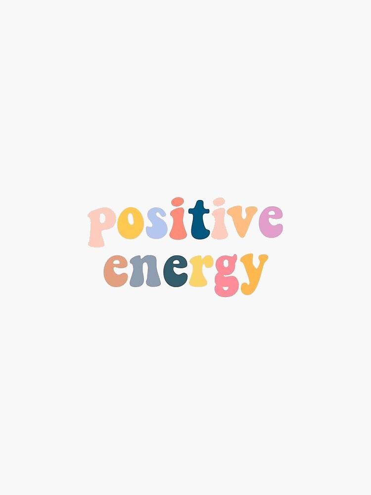 Positive Energy by livethepreplife