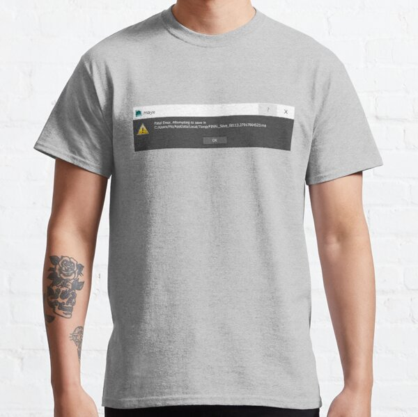 Autodesk Maya Fatal Error Classic T-Shirt