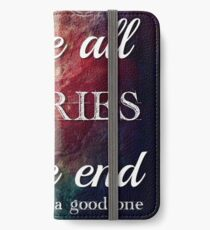 We're All Stories In The End iPhone Wallet/Case/Skin