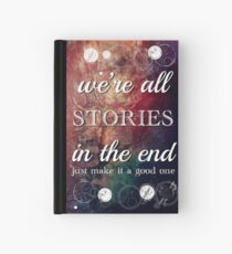 We're All Stories In The End Hardcover Journal