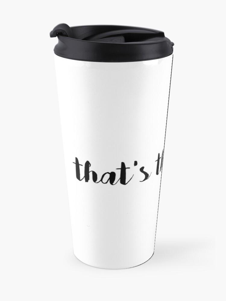 Alternate view of That's The Tea, Sis Travel Mug