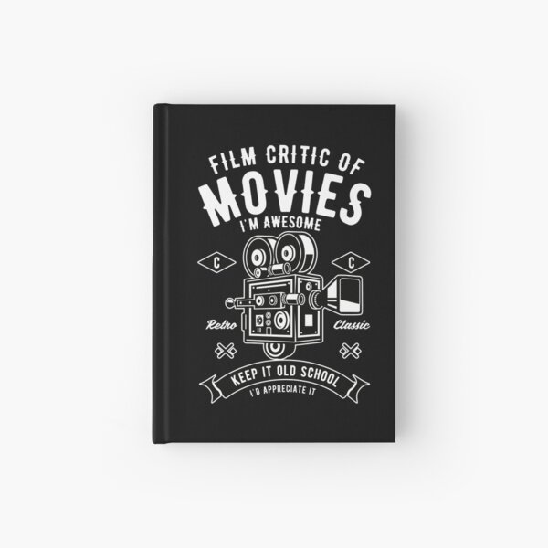Movie Critic Gift - Film Critic Of Movies Hardcover Journal