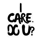 I CARE. DO U? by Jessica Passaro
