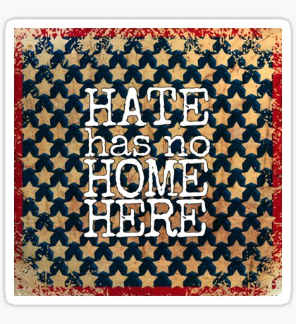 Hate Has No Home Here! - Vintage Stars and Stripes Sticker