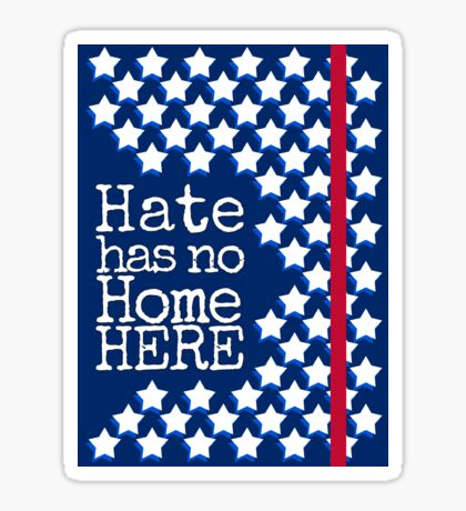 Hate Has No Home Here! - Stars and Stripes Sticker