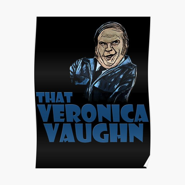 that Veronica Vaughn Poster