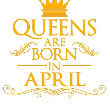 April Birthday Gift Unisex Shirt Queens Are Born In April by Top10Merch
