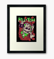 Hell Yeah! Framed Print