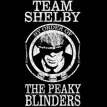 team shelby the peaky blinders by maciegutierrezY