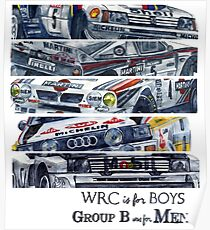 WRC is for boys, Group B was for men Poster