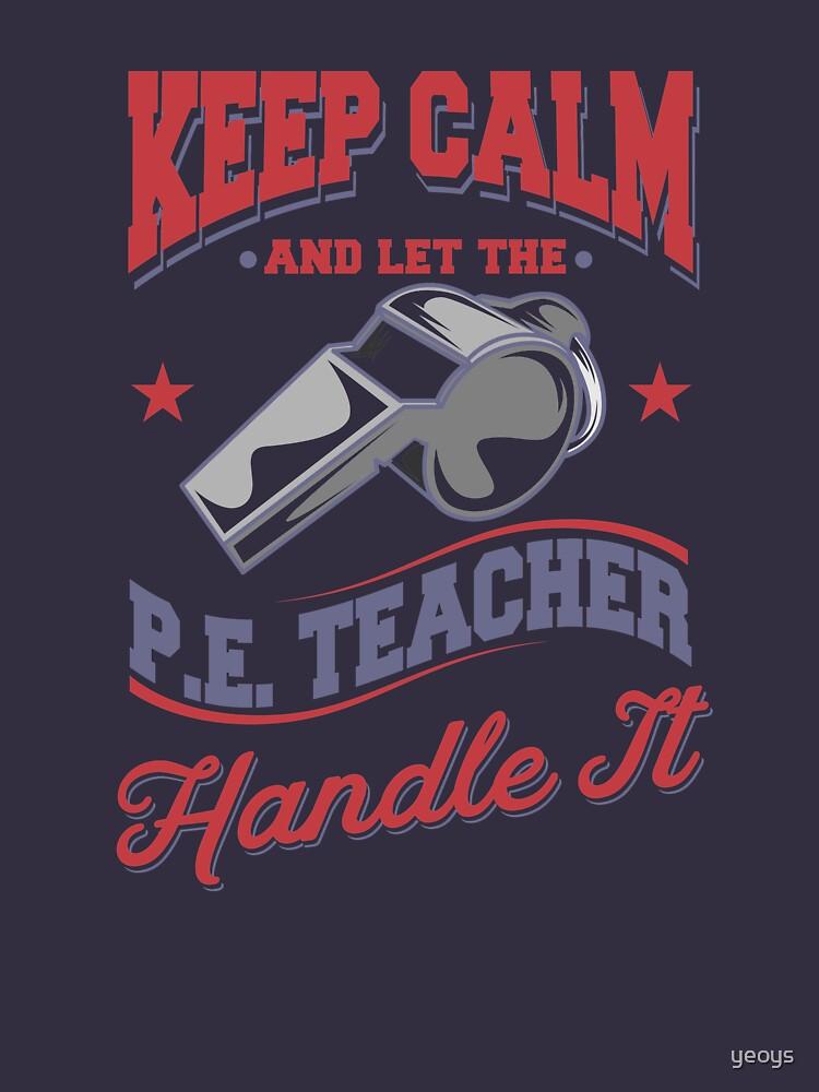 Let The PE Teacher Handle It - PE Teacher Gift von yeoys