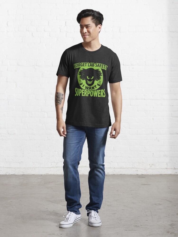 Alternative Ansicht von Forget Lab Safety I Want Superpowers - Chemistry Quotes Gift Essential T-Shirt