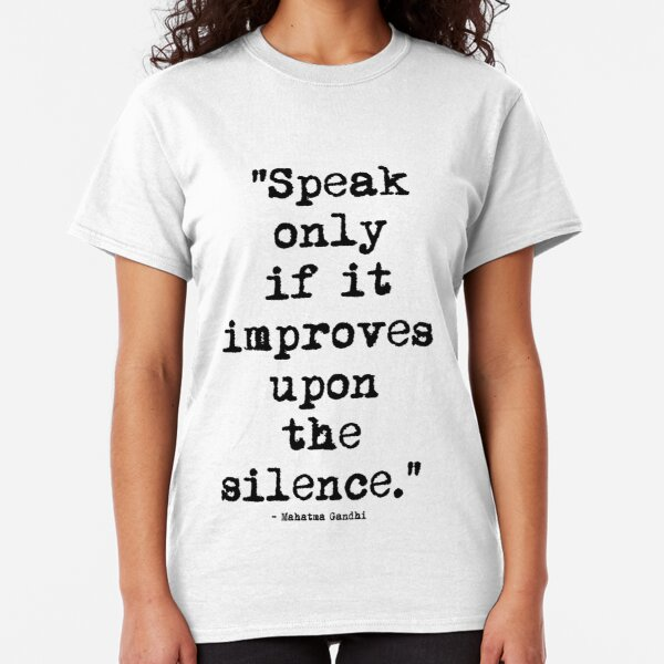 Mahatma Gandhi Silence Classic T-Shirt