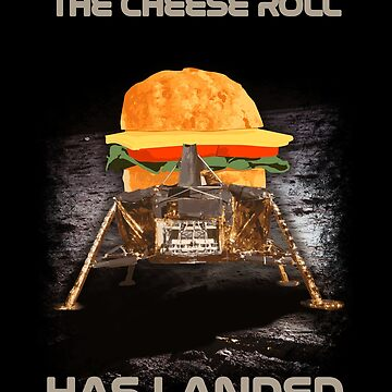 Moon Landings Lunar Module Apollo 11 Funny Cheese Roll Has Landed Gifts 1969 Moon Landing Commoration by vince58