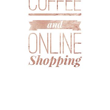 Coffee and online shopping by roseshirts